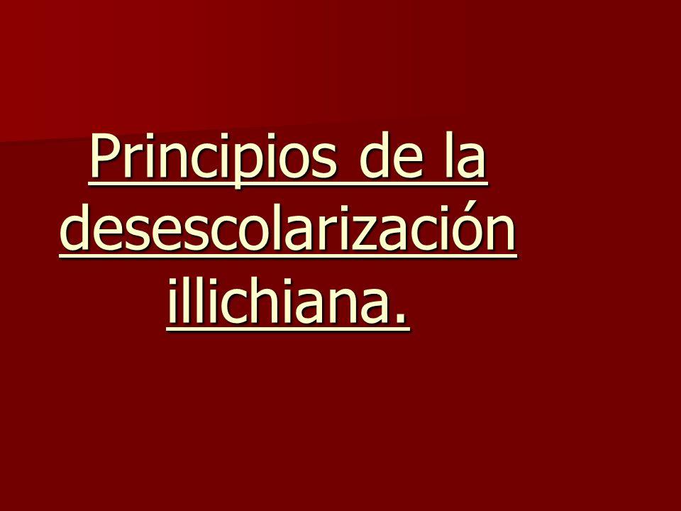Principios socio-políticos.¿Cuál es el objetivo de Illich.