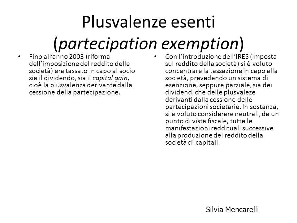 Plusvalenze esenti (partecipation exemption) Fino allanno 2003 (riforma dellimposizione del reddito delle società) era tassato in capo al socio sia il