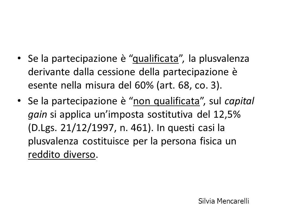 Se la partecipazione è qualificata, la plusvalenza derivante dalla cessione della partecipazione è esente nella misura del 60% (art. 68, co. 3). Se la