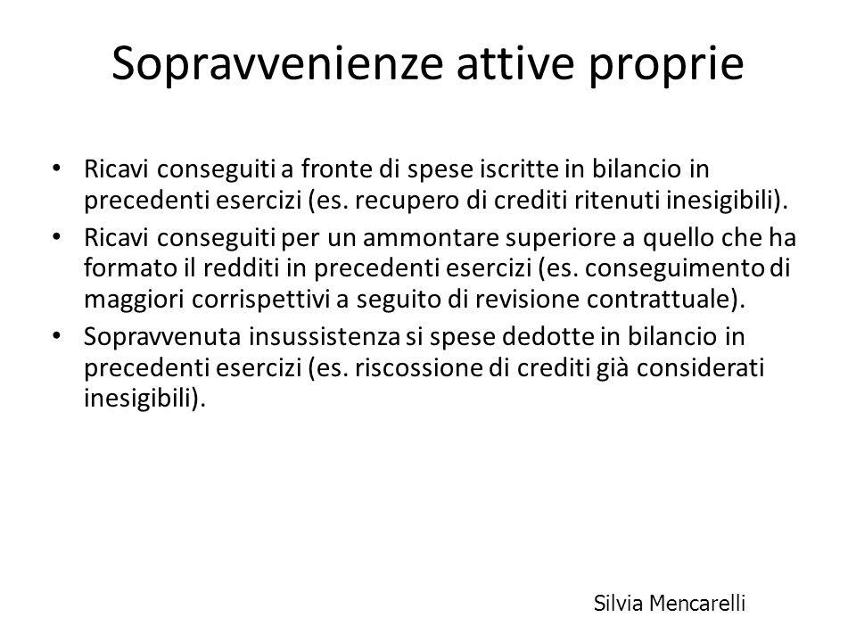 Sopravvenienze attive proprie Ricavi conseguiti a fronte di spese iscritte in bilancio in precedenti esercizi (es. recupero di crediti ritenuti inesig