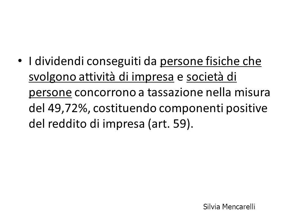 I dividendi conseguiti da persone fisiche che svolgono attività di impresa e società di persone concorrono a tassazione nella misura del 49,72%, costi