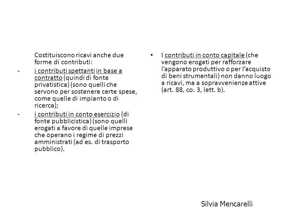 Costituiscono ricavi anche due forme di contributi: -i contributi spettanti in base a contratto (quindi di fonte privatistica) (sono quelli che servon