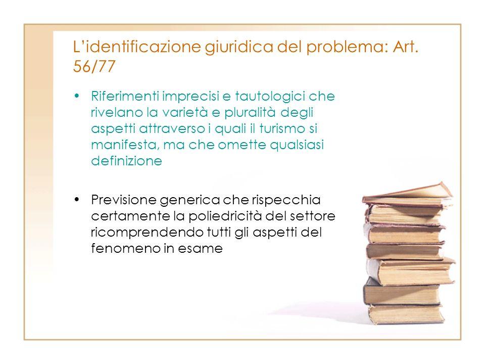 Lidentificazione giuridica del problema: Art. 56/77 Riferimenti imprecisi e tautologici che rivelano la varietà e pluralità degli aspetti attraverso i