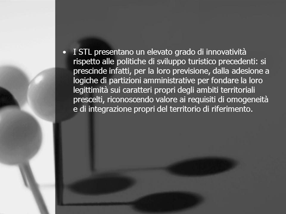 I STL presentano un elevato grado di innovatività rispetto alle politiche di sviluppo turistico precedenti: si prescinde infatti, per la loro previsio