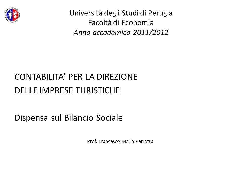 Università degli Studi di Perugia Facoltà di Economia Anno accademico 2011/2012 CONTABILITA PER LA DIREZIONE DELLE IMPRESE TURISTICHE Dispensa sul Bil