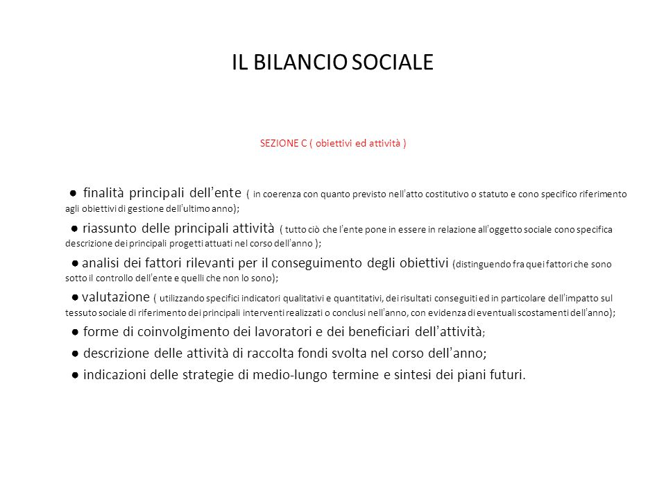 IL BILANCIO SOCIALE SEZIONE C ( obiettivi ed attività ) finalità principali dellente ( in coerenza con quanto previsto nellatto costitutivo o statuto