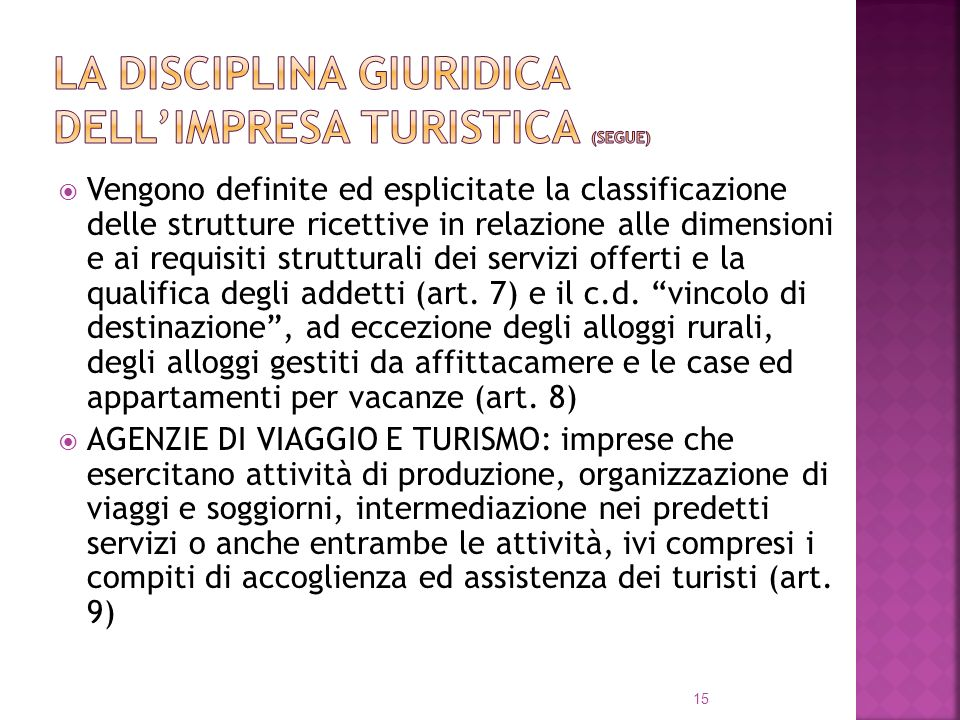 Vengono definite ed esplicitate la classificazione delle strutture ricettive in relazione alle dimensioni e ai requisiti strutturali dei servizi offer