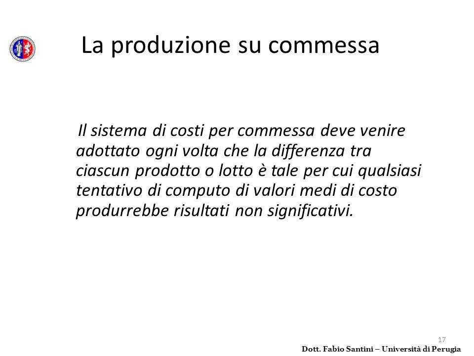 17 Il sistema di costi per commessa deve venire adottato ogni volta che la differenza tra ciascun prodotto o lotto è tale per cui qualsiasi tentativo