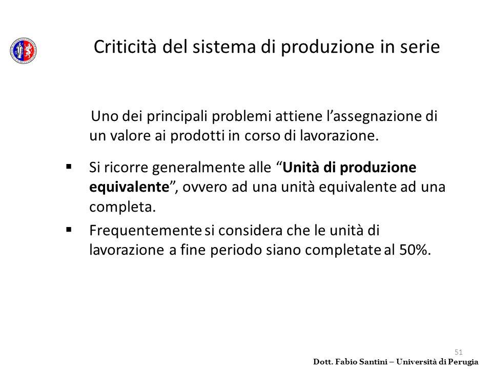 51 Uno dei principali problemi attiene lassegnazione di un valore ai prodotti in corso di lavorazione. Si ricorre generalmente alle Unità di produzion