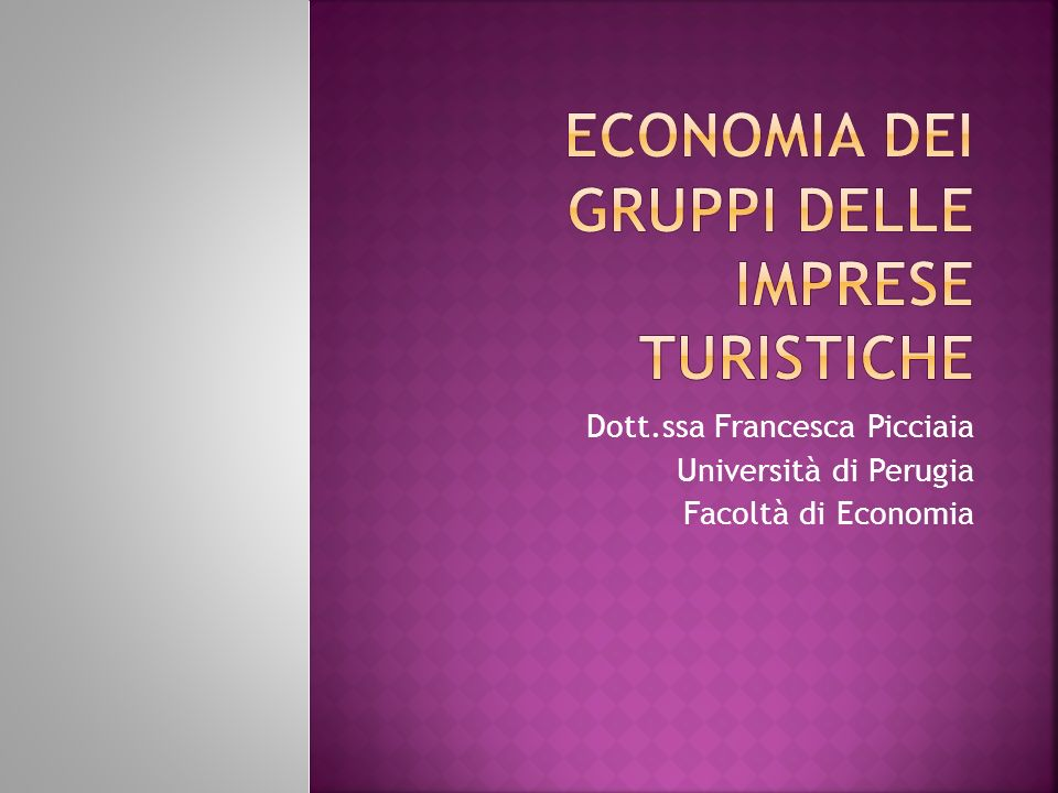 Dott.ssa Francesca Picciaia Università di Perugia Facoltà di Economia