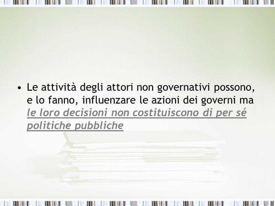 Le attività degli attori non governativi possono, e lo fanno, influenzare le azioni dei governi ma le loro decisioni non costituiscono di per sé polit