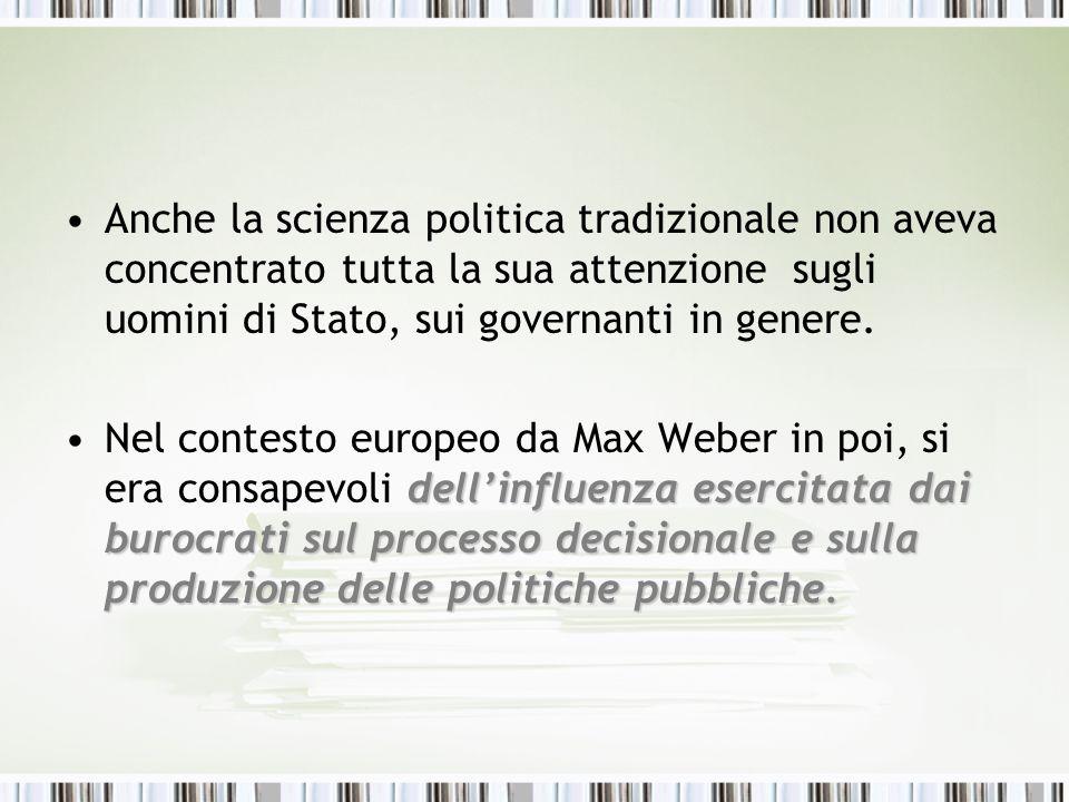 Anche la scienza politica tradizionale non aveva concentrato tutta la sua attenzione sugli uomini di Stato, sui governanti in genere. dellinfluenza es