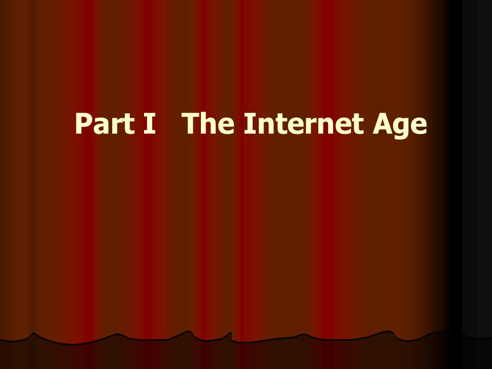 Part I The Internet Age
