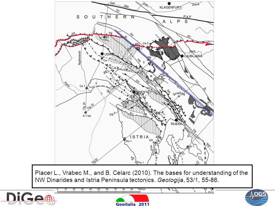 Placer L., Vrabec M., and B. Celarc (2010). The bases for understanding of the NW Dinarides and Istria Peninsula tectonics. Geologija, 53/1, 55-86.