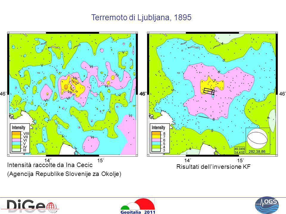 Terremoto di Ljubljana, 1895 Intensità raccolte da Ina Cecic (Agencija Republike Slovenije za Okolje) Risultati dellinversione KF