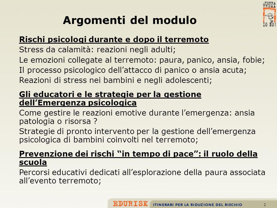 3 Introduzione Perché è importante parlare di effetti psicologici del terremoto in un corso di educazione al rischio sismico .