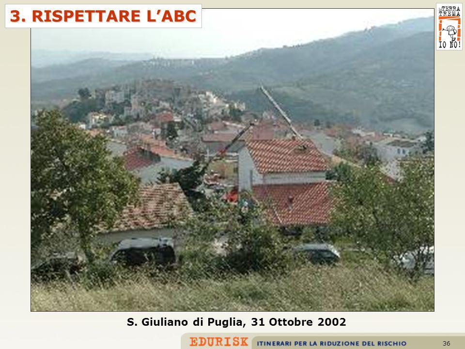 36 S. Giuliano di Puglia, 31 Ottobre 2002 3. RISPETTARE LABC