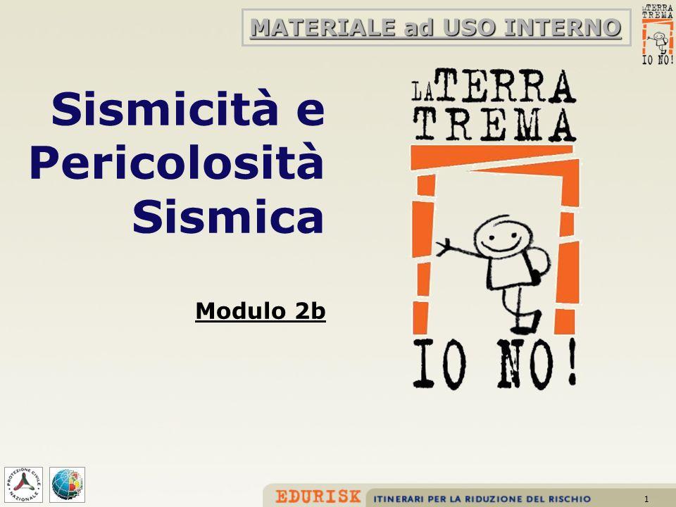 1 Sismicità e Pericolosità Sismica Modulo 2b MATERIALE ad USO INTERNO