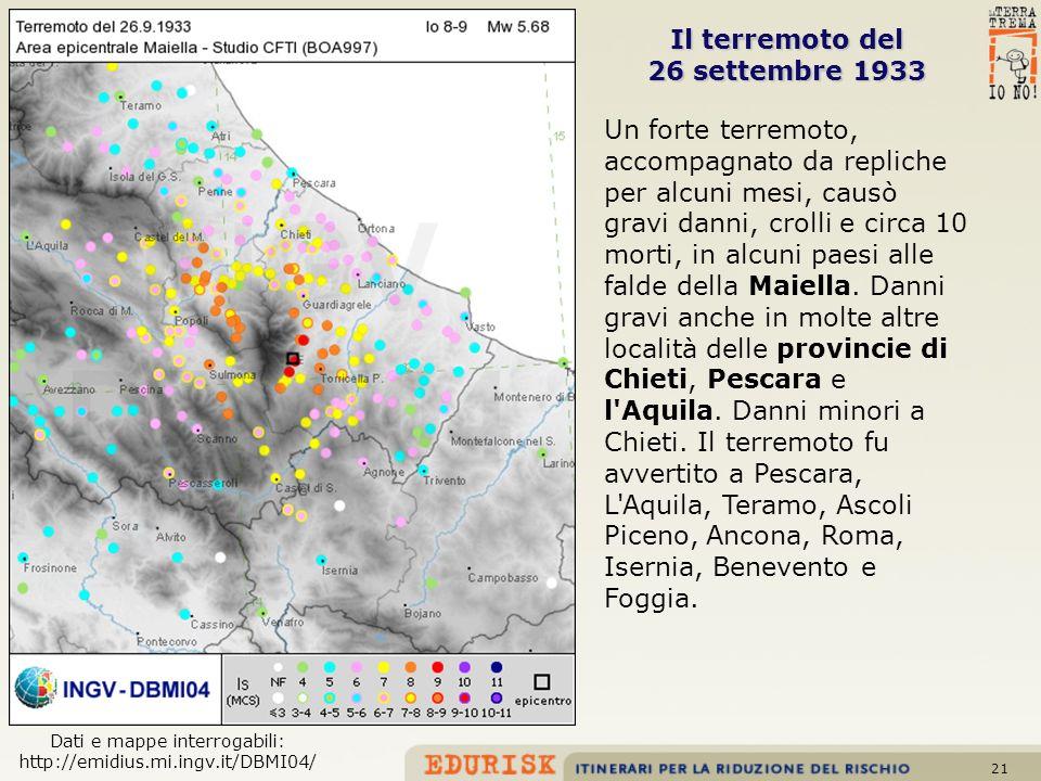 21 Il terremotodel Il terremoto del 26 settembre 1933 Un forte terremoto, accompagnato da repliche per alcuni mesi, causò gravi danni, crolli e circa