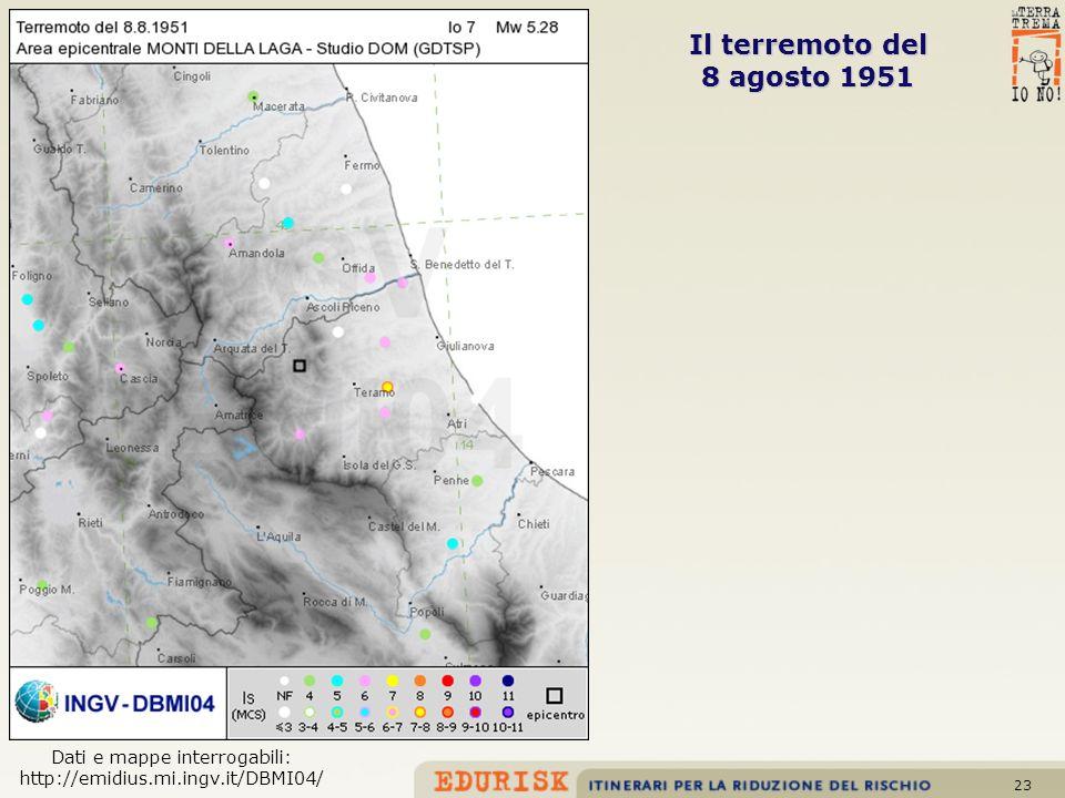 23 Il terremoto del 8 agosto 1951 Dati e mappe interrogabili: http://emidius.mi.ingv.it/DBMI04/
