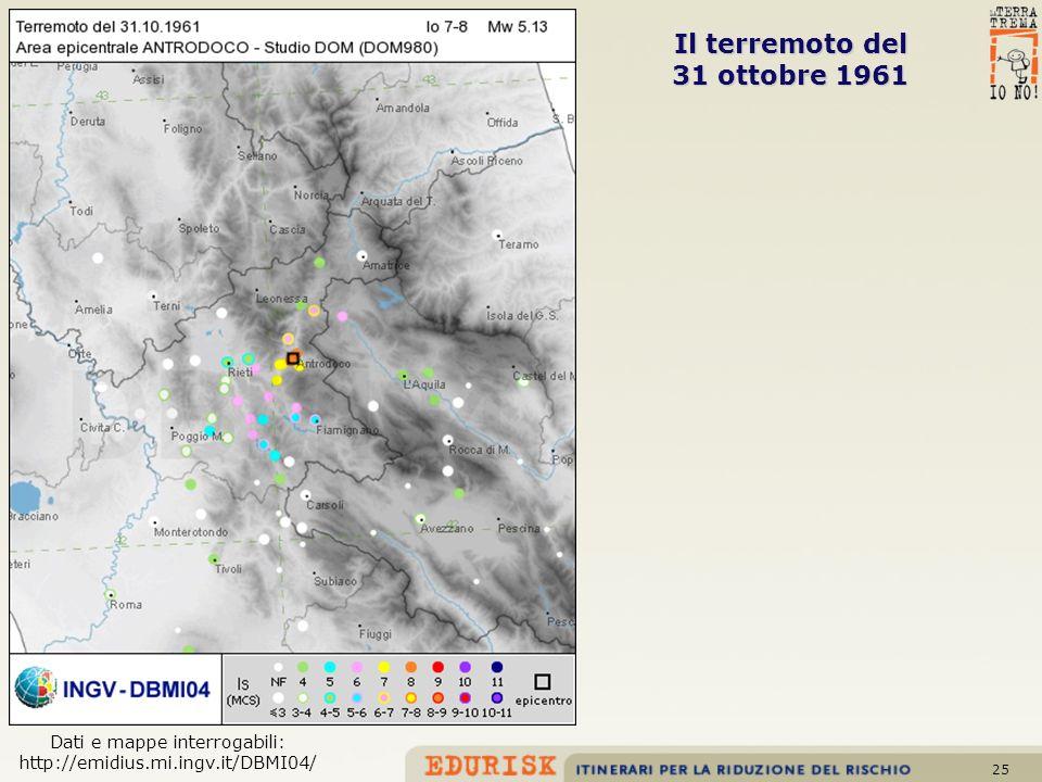 25 Il terremoto del 31 ottobre 1961 Dati e mappe interrogabili: http://emidius.mi.ingv.it/DBMI04/