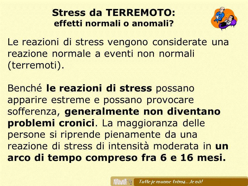Stress da TERREMOTO: effetti normali o anomali? Le reazioni di stress vengono considerate una reazione normale a eventi non normali (terremoti). Bench
