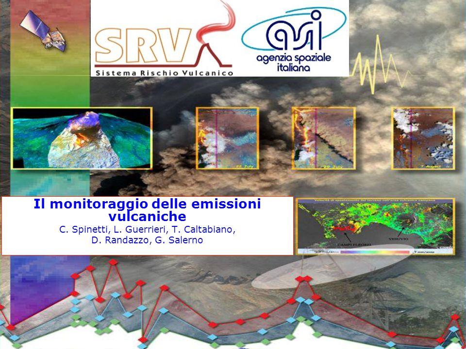 Il monitoraggio delle emissioni vulcaniche C. Spinetti, L. Guerrieri, T. Caltabiano, D. Randazzo, G. Salerno