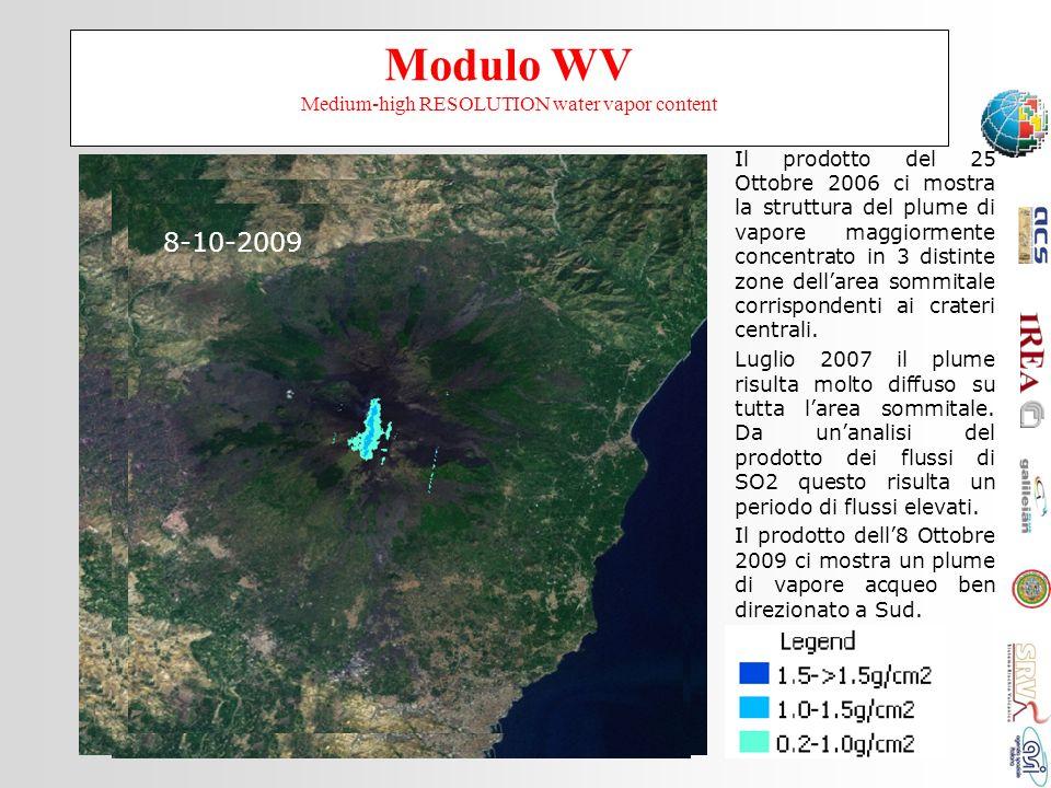 Modulo WV Medium-high RESOLUTION water vapor content WV 25-10-2006 Il prodotto del 25 Ottobre 2006 ci mostra la struttura del plume di vapore maggiorm