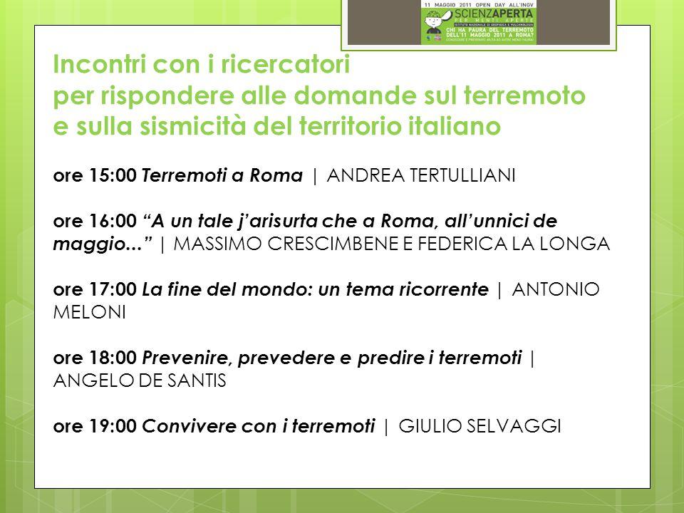Incontri con i ricercatori per rispondere alle domande sul terremoto e sulla sismicità del territorio italiano ore 15:00 Terremoti a Roma | ANDREA TER