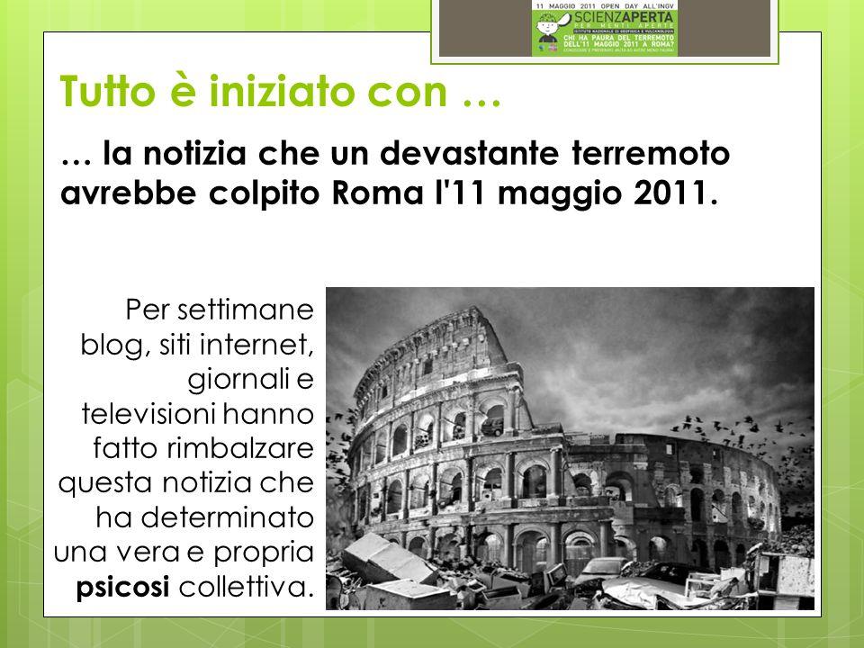 … la notizia che un devastante terremoto avrebbe colpito Roma l 11 maggio 2011.