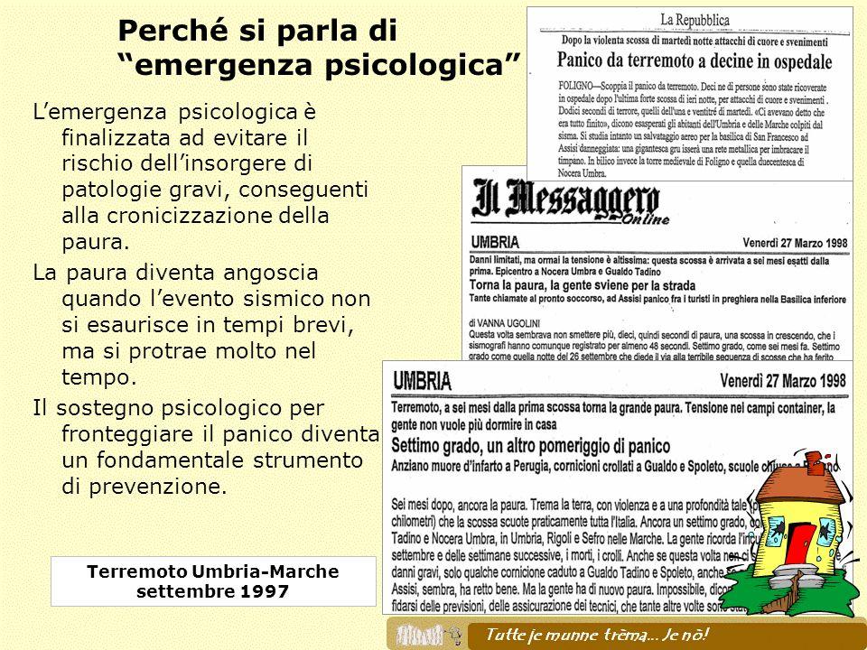 Perché si parla di emergenza psicologica Lemergenza psicologica è finalizzata ad evitare il rischio dellinsorgere di patologie gravi, conseguenti alla