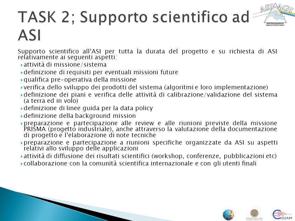 Supporto scientifico allASI per tutta la durata del progetto e su richiesta di ASI relativamente ai seguenti aspetti: attività di missione/sistema def