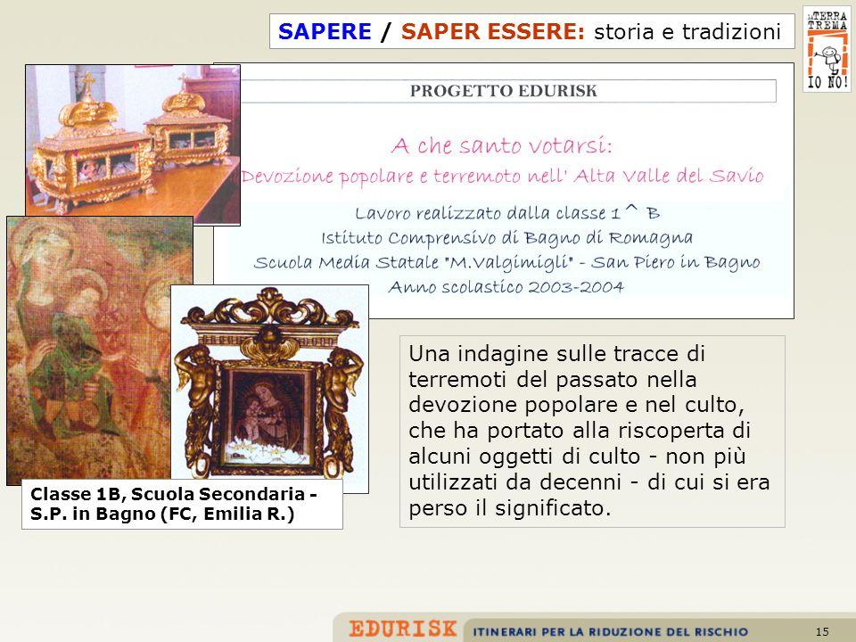 15 Classe 1B, Scuola Secondaria - S.P. in Bagno (FC, Emilia R.) SAPERE / SAPER ESSERE: storia e tradizioni Una indagine sulle tracce di terremoti del