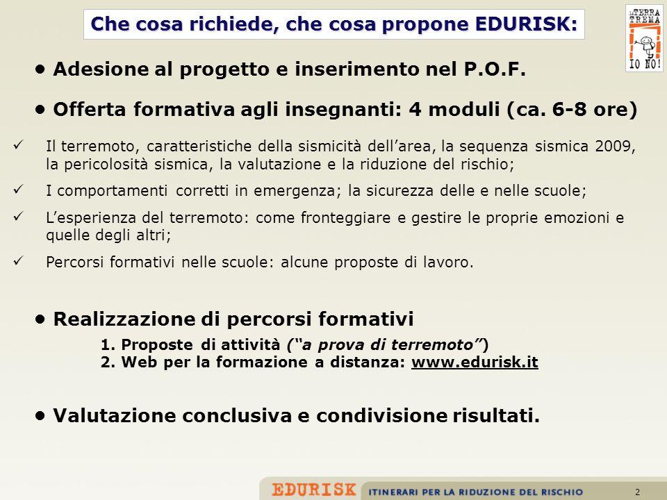 2 Adesione al progetto e inserimento nel P.O.F. Realizzazione di percorsi formativi 1. Proposte di attività (a prova di terremoto) 2. Web per la forma