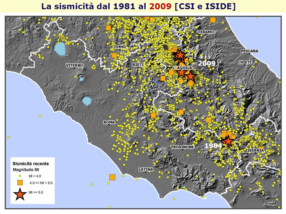 La sismicità dal 1981 al 2009 [CSI e ISIDE] 1984 2009
