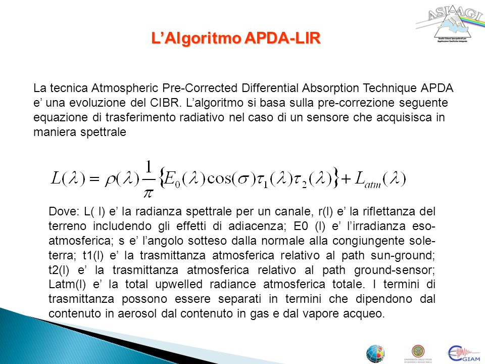 LAlgoritmo APDA-LIR La tecnica Atmospheric Pre-Corrected Differential Absorption Technique APDA e una evoluzione del CIBR.