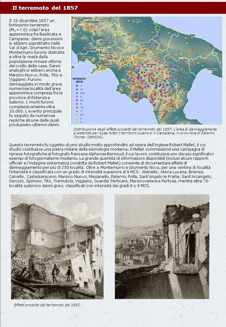 Il terremoto del 1857 Distribuzione degli effetti prodotti dal terremoto del 1857. Larea di danneggiamento si estende per quasi tutto il territorio lu