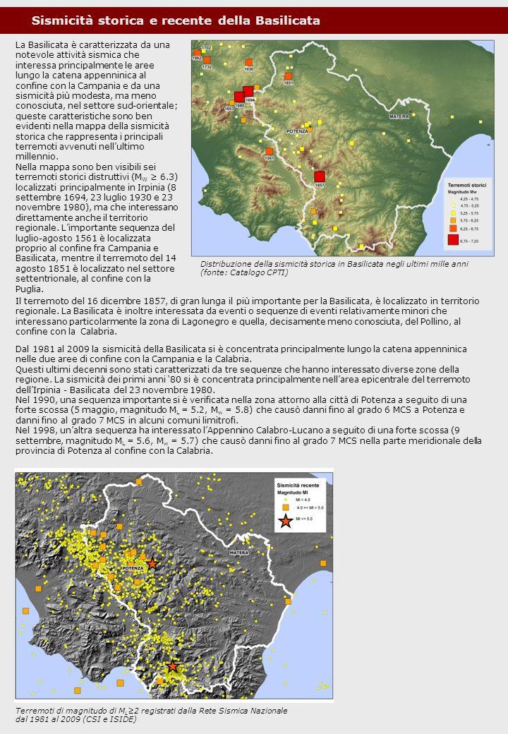 Distribuzione della sismicità storica in Basilicata negli ultimi mille anni (fonte: Catalogo CPTI) Dal 1981 al 2009 la sismicità della Basilicata si è