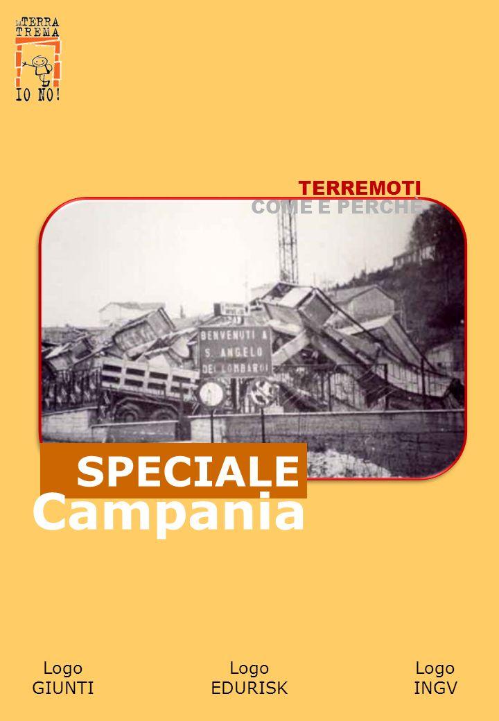 SPECIALE Logo GIUNTI Logo EDURISK Logo INGV Campania TERREMOTI COME E PERCHÈ