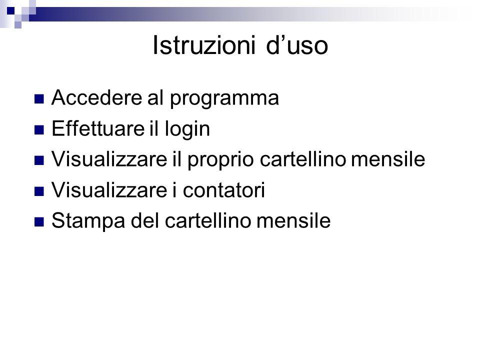 Istruzioni duso Accedere al programma Effettuare il login Visualizzare il proprio cartellino mensile Visualizzare i contatori Stampa del cartellino me