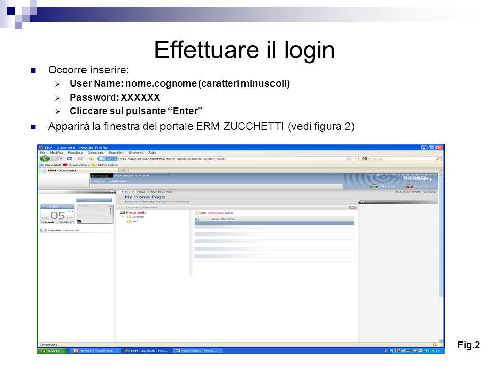Effettuare il login Occorre inserire: User Name: nome.cognome (caratteri minuscoli) Password: XXXXXX Cliccare sul pulsante Enter Apparirà la finestra