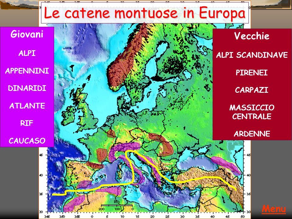 Le catene montuose in Europa Menu Giovani ALPI APPENNINI DINARIDI ATLANTE RIF CAUCASO Vecchie ALPI SCANDINAVE PIRENEI CARPAZI MASSICCIO CENTRALE ARDEN