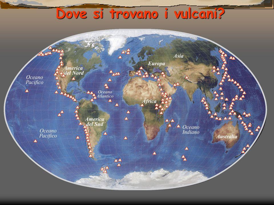Dove si trovano i vulcani?