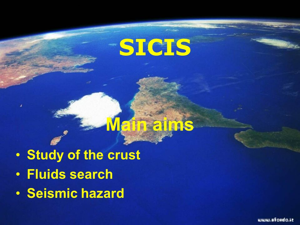 Main aims Study of the crust Fluids search Seismic hazard SICIS