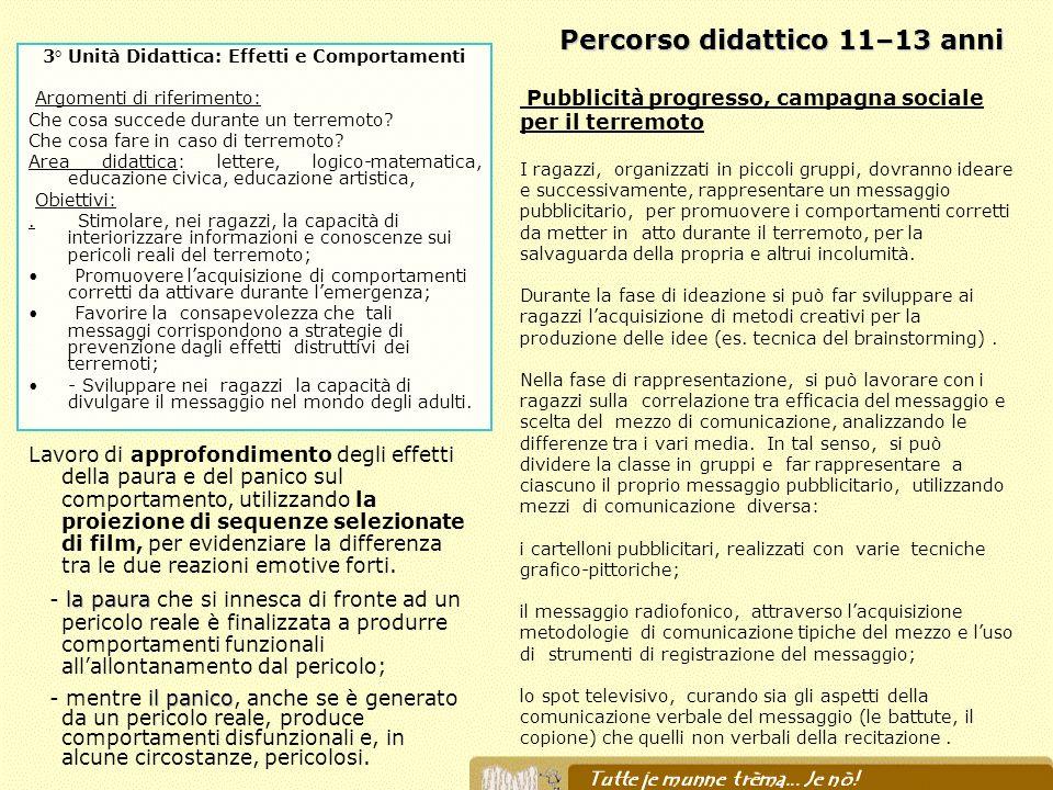 Percorso didattico 11–13 anni 3° Unità Didattica: Effetti e Comportamenti Argomenti di riferimento: Che cosa succede durante un terremoto? Che cosa fa