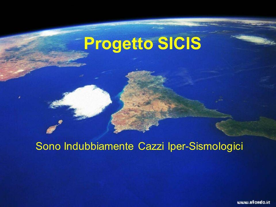 Progetto SICIS Sono Indubbiamente Cazzi Iper-Sismologici