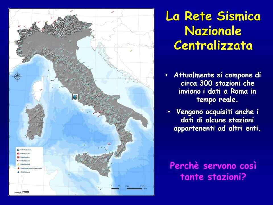 La Rete Sismica Nazionale Centralizzata Attualmente si compone di circa 300 stazioni che inviano i dati a Roma in tempo reale. Vengono acquisiti anche