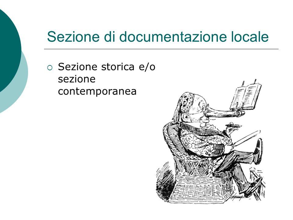 Sezione di documentazione locale Sezione storica e/o sezione contemporanea