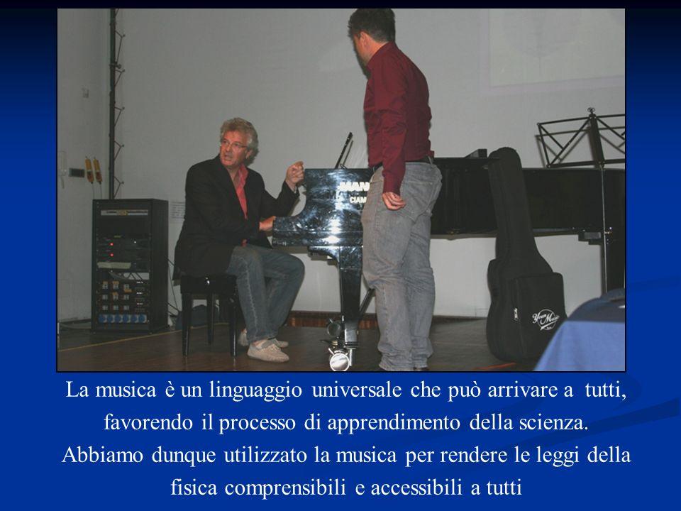 La musica è un linguaggio universale che può arrivare a tutti, favorendo il processo di apprendimento della scienza. Abbiamo dunque utilizzato la musi