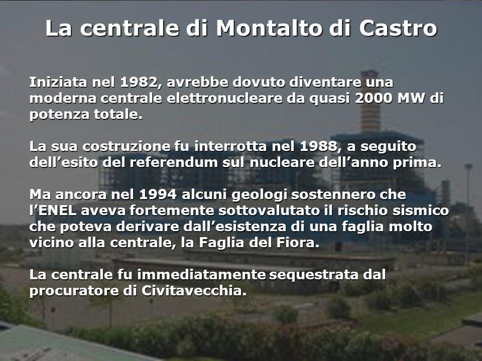 Istituto Nazionale di Geofisica e Vulcanologia La centrale di Montalto di Castro Iniziata nel 1982, avrebbe dovuto diventare una moderna centrale elettronucleare da quasi 2000 MW di potenza totale.